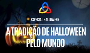 A tradição de Halloween pelo mundo