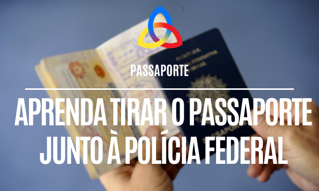 Como tirar o passaporte junto à Polícia Federal