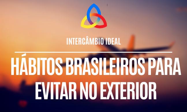 Hábitos brasileiros para evitar no exterior