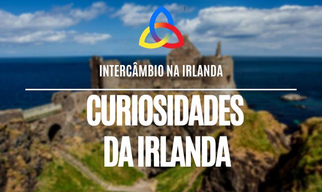 Curiosidades da Irlanda que você precisa saber