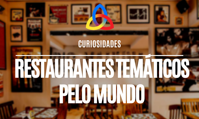 Restaurantes temáticos pelo mundo