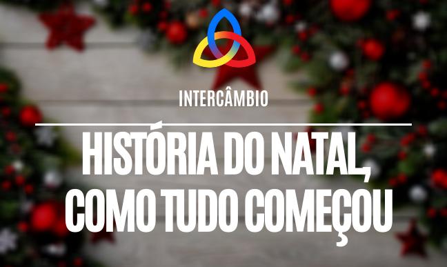 História do Natal, como tudo começou