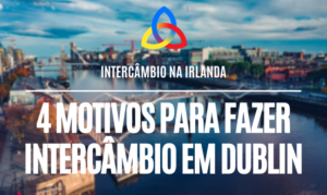 4 motivos para fazer intercambio em Dublin